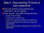 step 4 documenting 75 hours of tutor experience