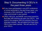 step 5 documenting 5 ceu s in the past three years