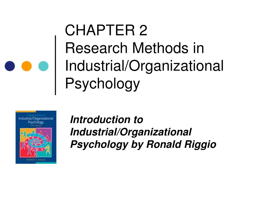 chapter 2 research methods in industrial organizational psychology l.