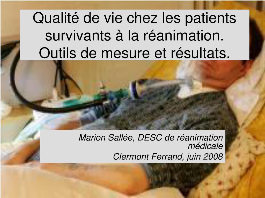 qualit de vie chez les patients survivants la r animation outils de mesure et r sultats l.