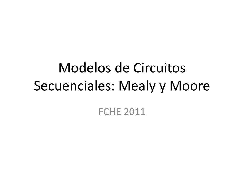 modelos de circuitos secuenciales mealy y moore l.