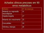 achados cl nicos precoses em 90 erros metab licos