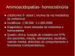 aminioacidopatias homocistin ria