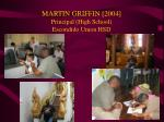 martin griffin 2004 principal high school escondido union hsd