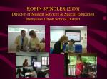 robin spindler 2006 director of student services special education berryessa union school district