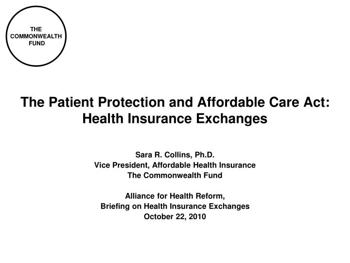 The patient protection and affordable care act health insurance exchanges