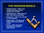 five redesign models