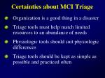 certainties about mci triage