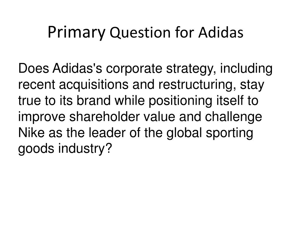 primary question for adidas l.