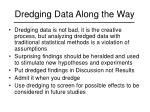 dredging data along the way
