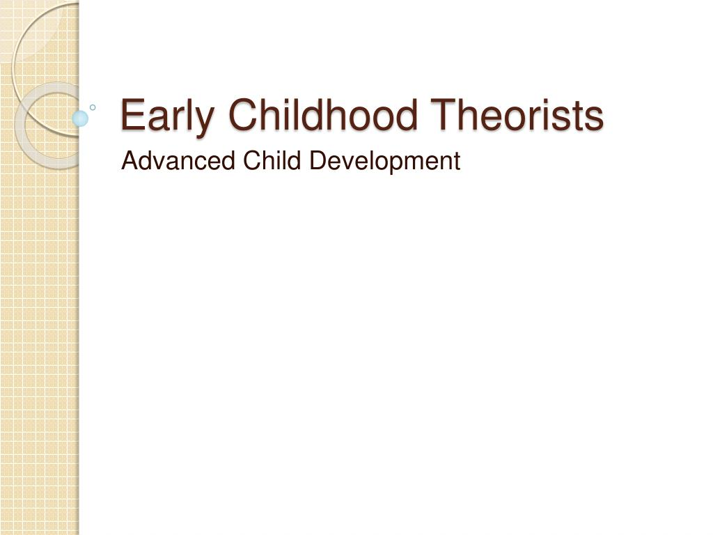 early childhood theorists l.