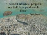 the most influential people in our field have good people skills