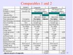 comparables 1 and 2