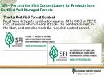 sfi percent certified content labels for products from certified well managed forests