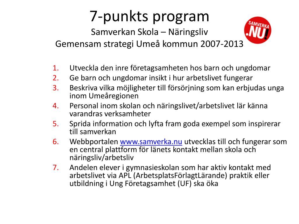 7 punkts program samverkan skola n ringsliv gemensam strategi ume kommun 2007 2013 l.