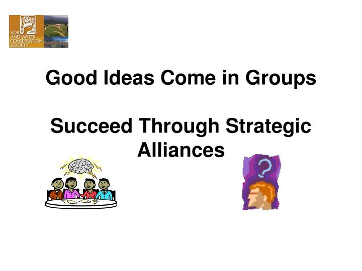 Good ideas come in groups succeed through strategic alliances