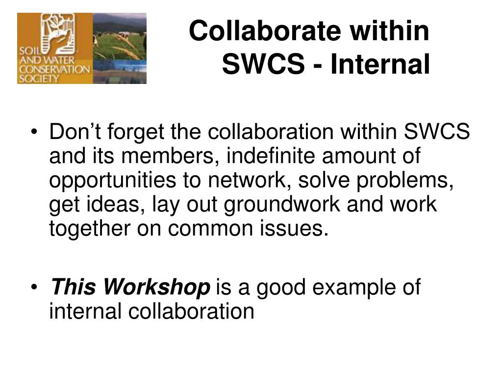 Collaborate within                                                                                                                                                                                                                                                     			SWCS - Internal