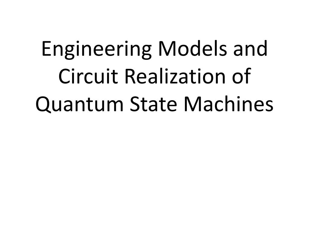 engineering models and circuit realization of quantum state machines l.