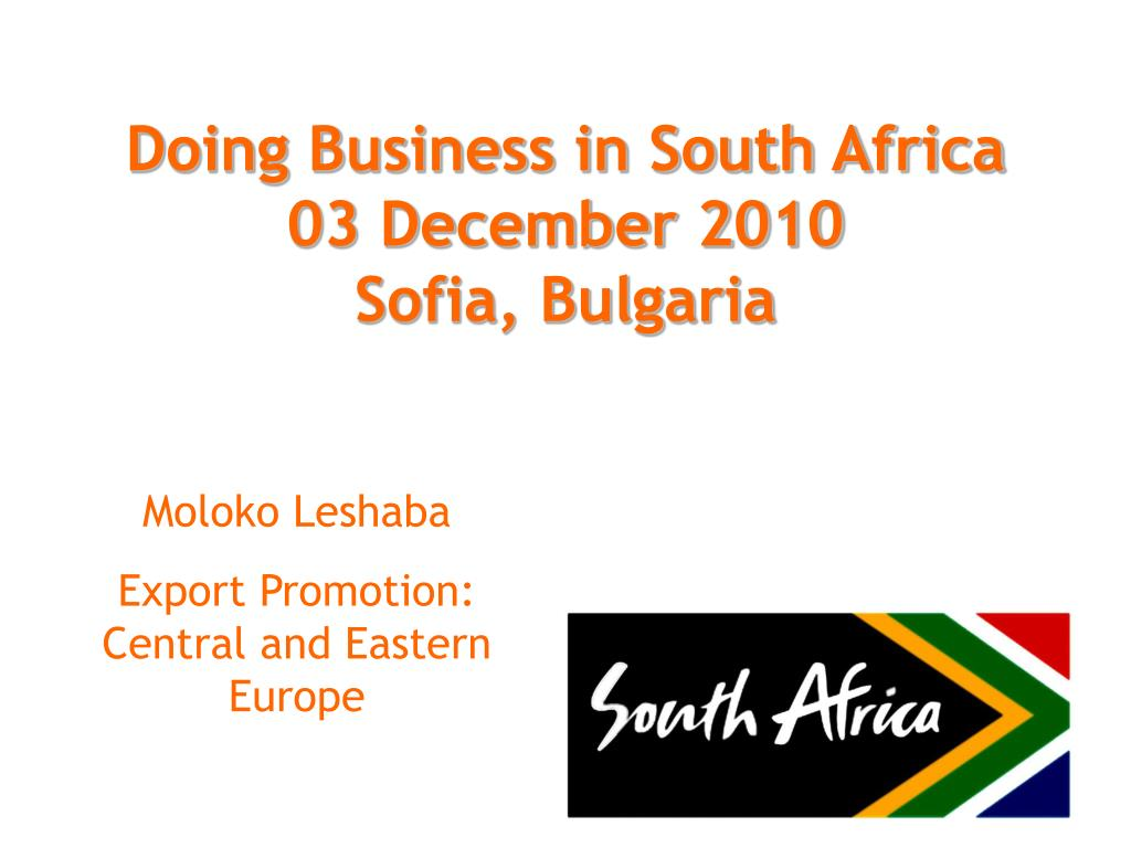 doing business in south africa 03 december 2010 sofia bulgaria l.