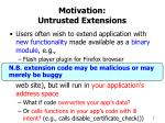 motivation untrusted extensions