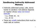 sandboxing indirectly addressed memory