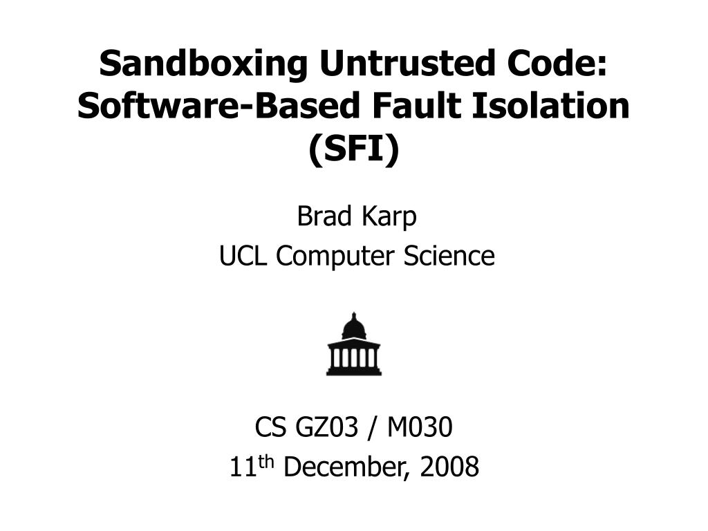 sandboxing untrusted code software based fault isolation sfi l.