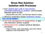 straw man solution isolation with processes