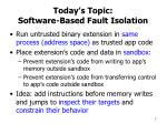 today s topic software based fault isolation