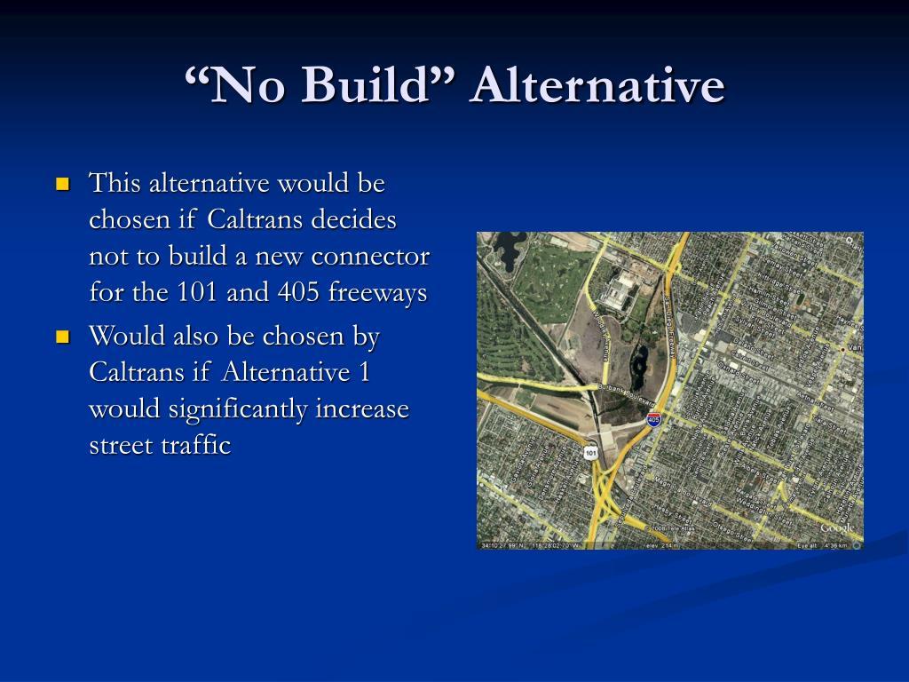 """No Build"" Alternative"