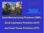 good manufacturing practices gmp good laboratory practices glp and good tissue practices gtp