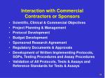 interaction with commercial contractors or sponsors