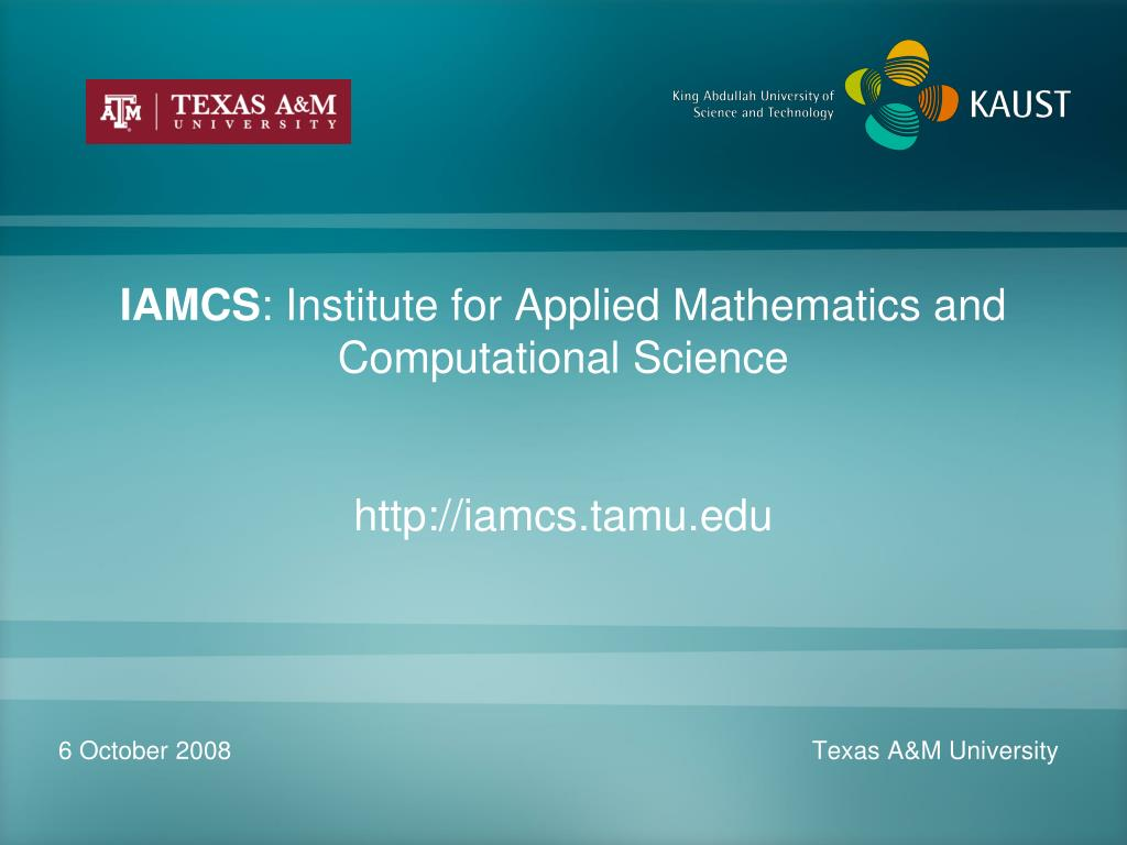 iamcs institute for applied mathematics and computational science http iamcs tamu edu l.