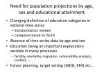 need for population projections by age sex and educational attainment