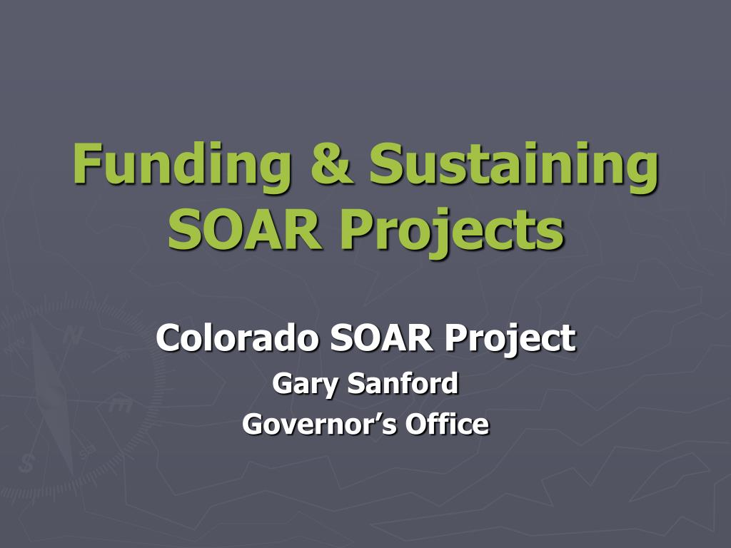 funding sustaining soar projects l.