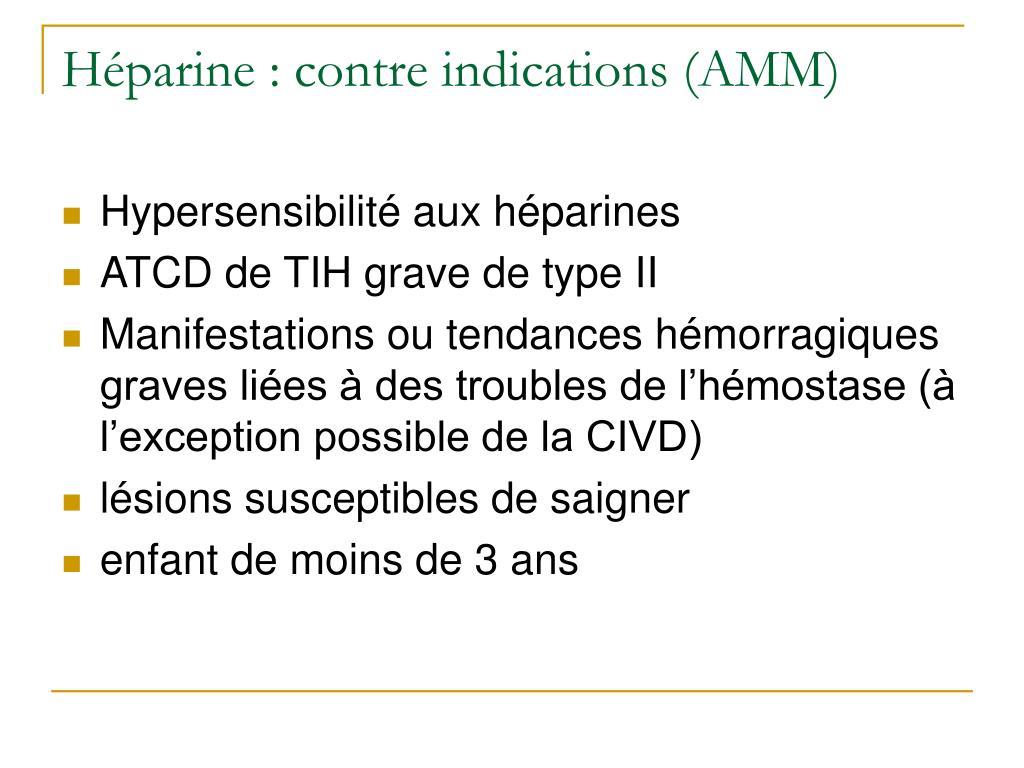 Héparine : contre indications (AMM)