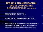 terapia transfusional uso de componentes desleucocitados filtrados