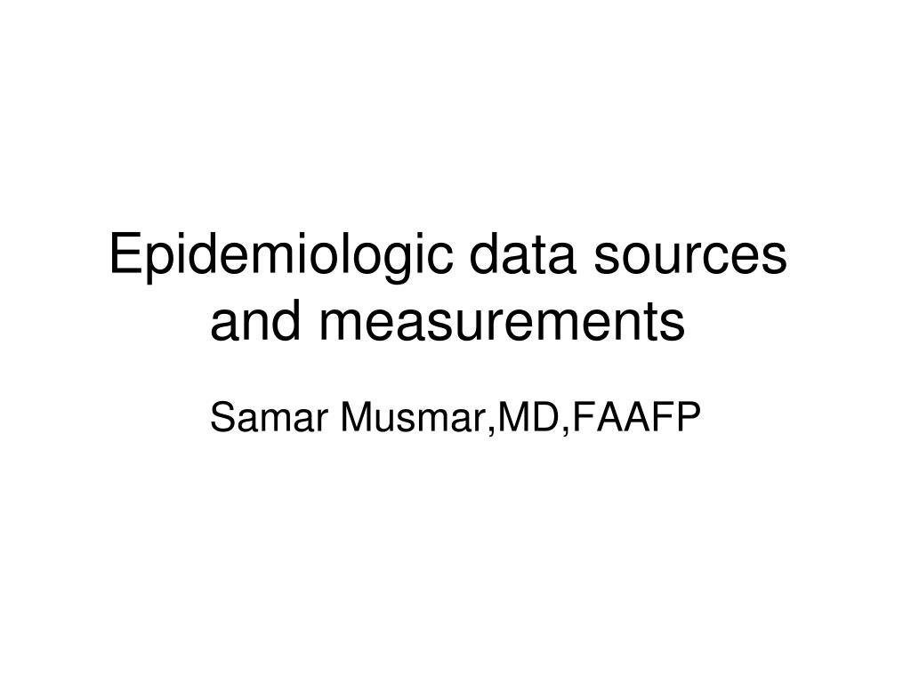 epidemiologic data sources and measurements l.