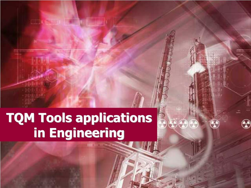tqm tools applications in engineering l.