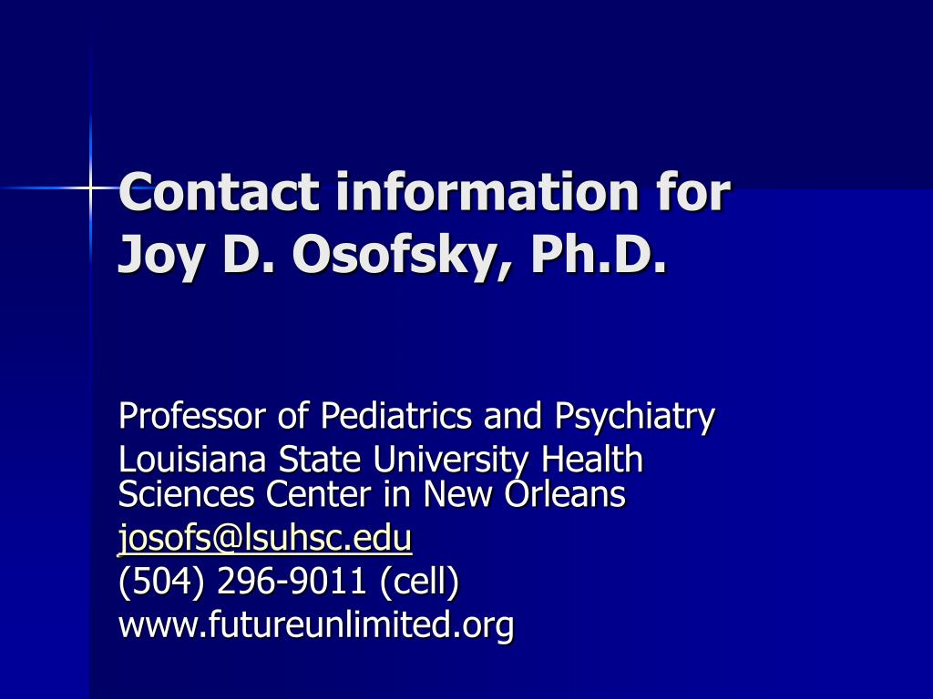 Contact information for Joy D. Osofsky, Ph.D.