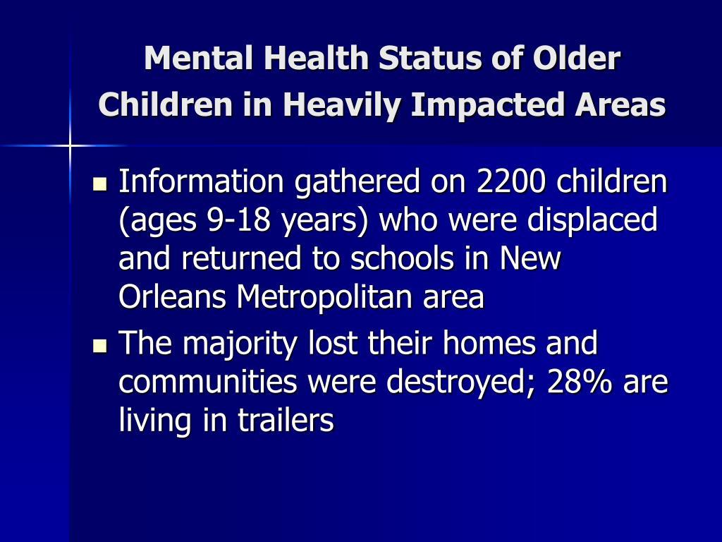 Mental Health Status of Older Children in Heavily Impacted Areas