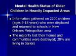 mental health status of older children in heavily impacted areas