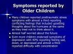 symptoms reported by older children