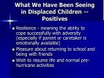 what we have been seeing in displaced children positives