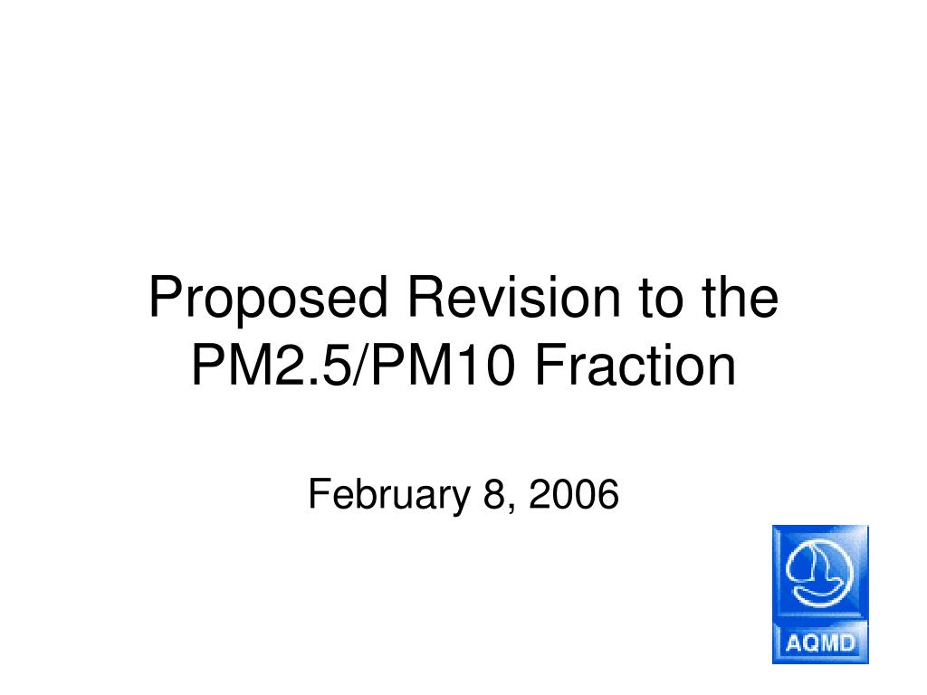 proposed revision to the pm2 5 pm10 fraction l.