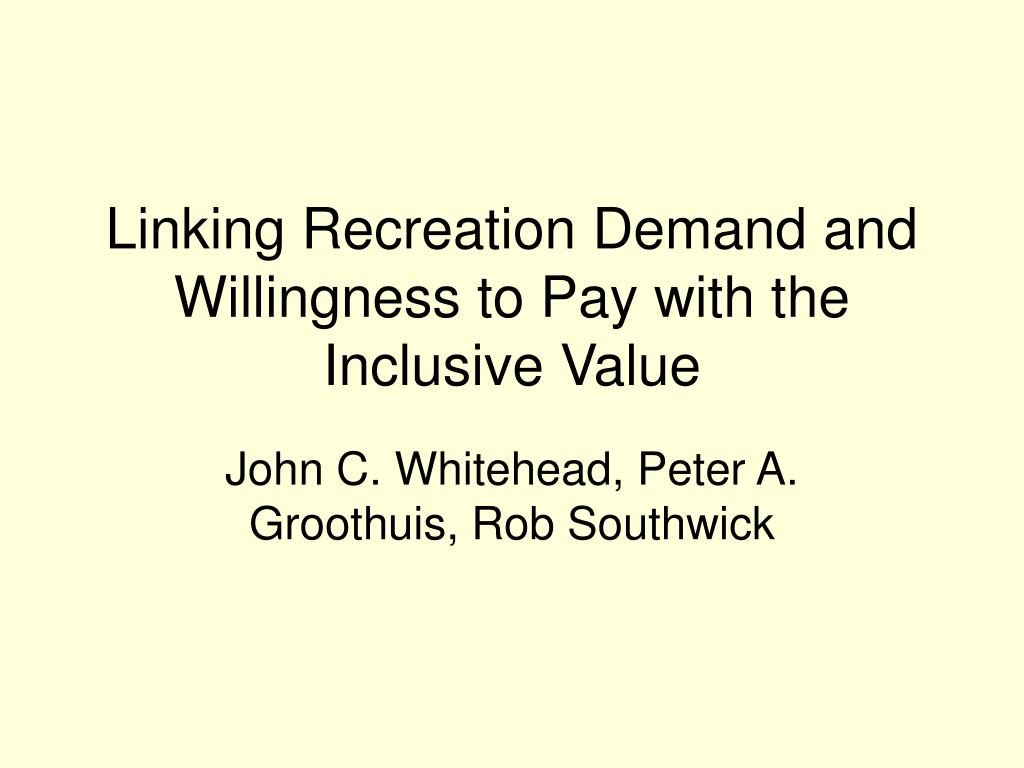 linking recreation demand and willingness to pay with the inclusive value l.