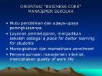 orientasi business core manajemen sekolah
