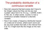 the probability distribution of a continuous variable