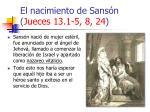 el nacimiento de sans n jueces 13 1 5 8 2421