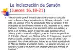 la indiscreci n de sans n jueces 16 18 21