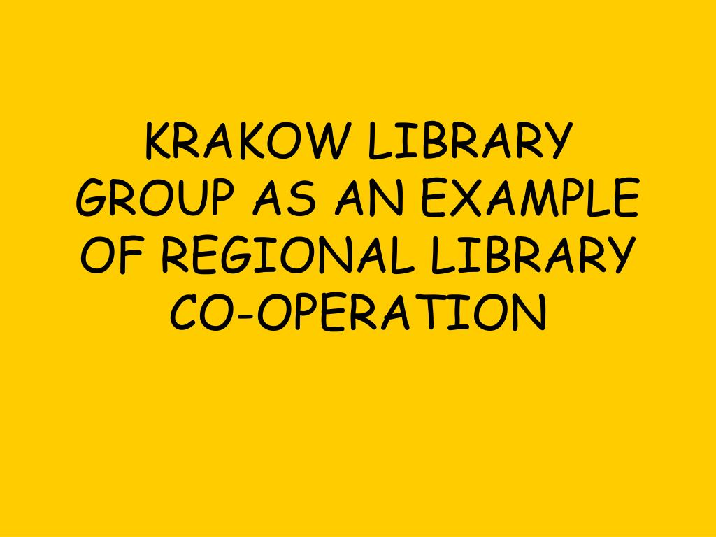 krakow library group as an example of regional library co operation l.
